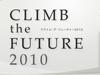 CLIMB THE FUTURE 2010